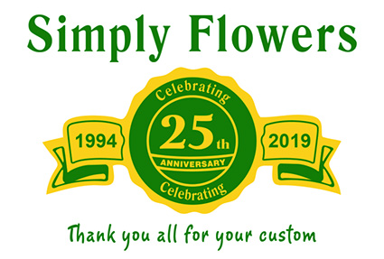 Simply Flowers - 25 Year Anniversary - 1994 to 2019 - Thank you for all your custom